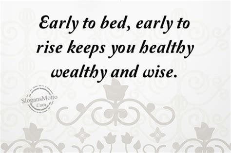 early to bed early to rise early to bed early to rise keeps you healthy wealthy