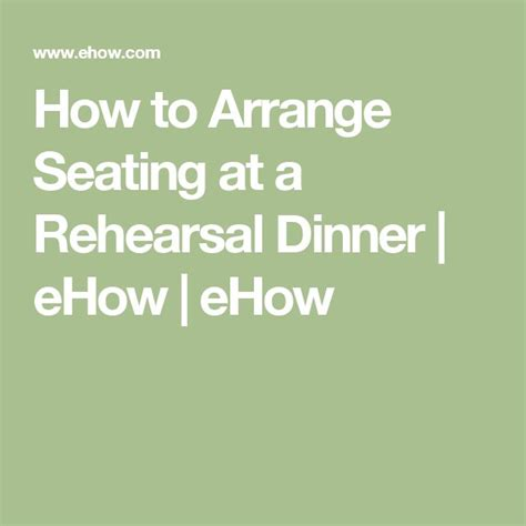 rehearsal dinner seating 17 best ideas about rehearsal dinners on