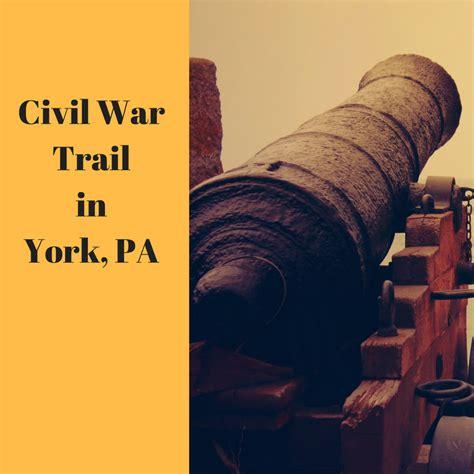 York County Civil Search The Civil War Trail In York Pa