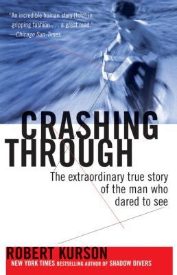 is there after the extraordinary science of what happens when we die books crashing through by robert kurson reviews description