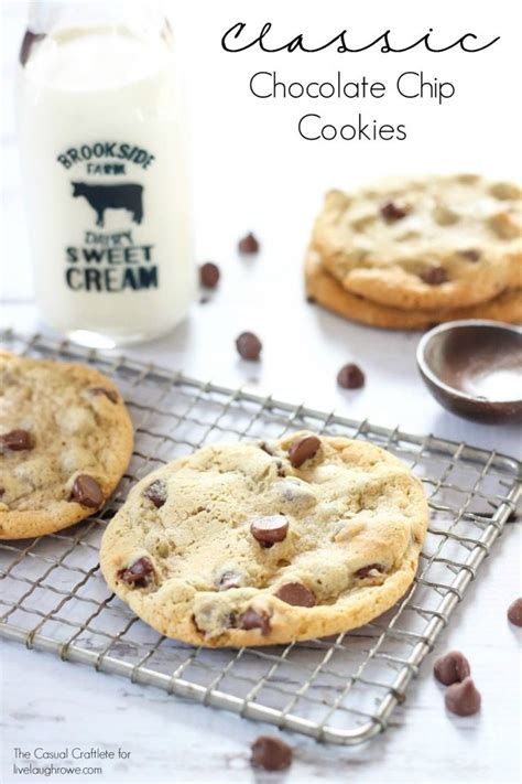Classic Chocolate Chip Cookies classic chocolate chip cookie recipe live laugh rowe