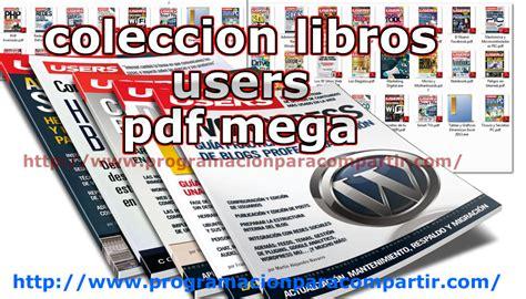 coleccion libros users pack 2 espanol pdf mega coleccion libros users pdf mega mega hd full