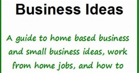 List Of Small Home Based Business 40 Home Based Business Ideas A Guide To Home Based