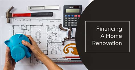 how to finance your home renovation canada s mortgage