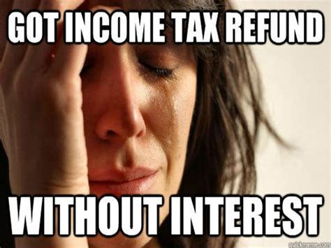 Tax Refund Meme - the funniest tax season memes ever gallery