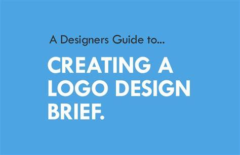 design brief for logo a designers guide to creating a logo design brief logo geek