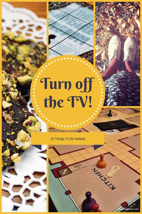 10 Things To Do Instead Of Tv by Turn The Telly 10 Things To Do Instead Rosalilium