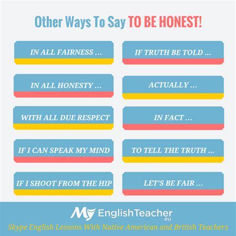 different ways to say quot to be honest quot myenglishteacher eu