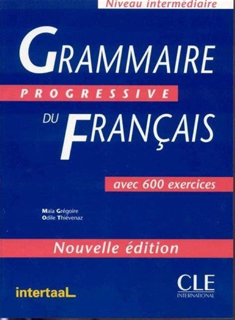 grammaire progressive du francais niveau intermediaire 2eme edition m gregoire comprar libro grammaire progressive du francais niveau intermediaire nouvelle edition gratis boeken