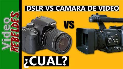 camaras digitales de video dslr vs c 225 mara de video 191 cu 225 l comprar youtube