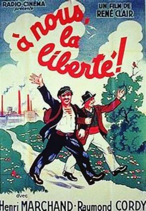 clair rené a nous la liberté 1931 viva la libertad 1931 pel 237 cula ecartelera