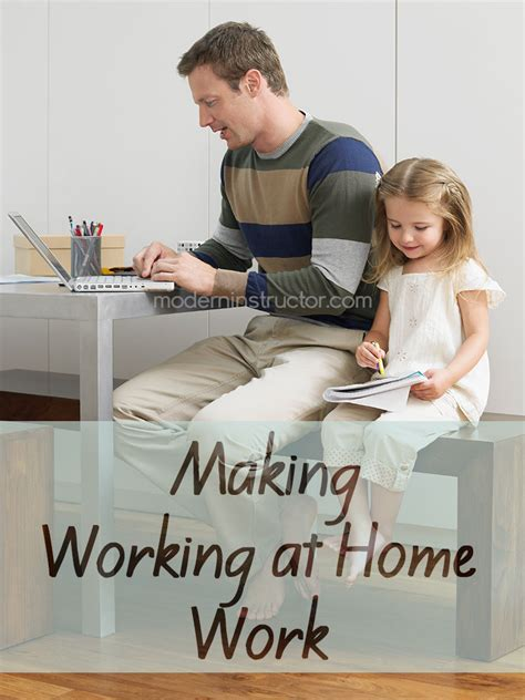 working at home work moderninstructor