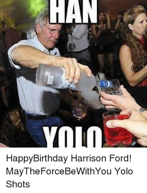 Harrison Ford Meme - 25 best memes about yola yola memes
