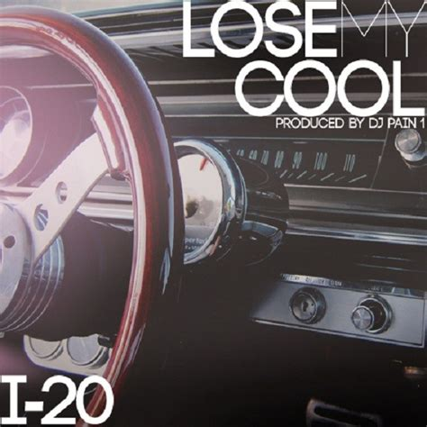 my cool i 20 lose my cool