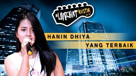 free download mp3 hanin dhiya when i need you hanin dhiya yang terbaik livechatkustik youtube