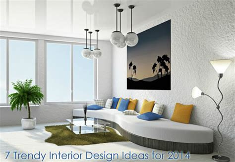 7 trendy interior design ideas for 2014 dot