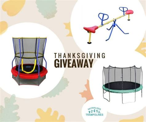 Thanksgiving Sweepstakes - skywalker trolines thanksgiving giveaway