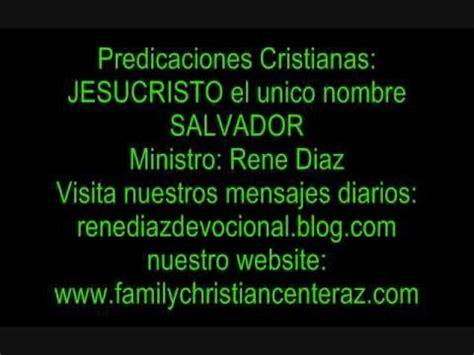 predicaciones cristianas youtube predicaciones cristianas jesucristo el 250 nico nombre