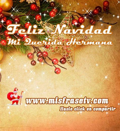 imagenes feliz navidad hermanita palabras lindas para una hermana imagui