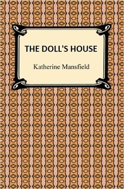 katherine mansfield the doll s house read story the doll s house by katherine mansfield free reading online