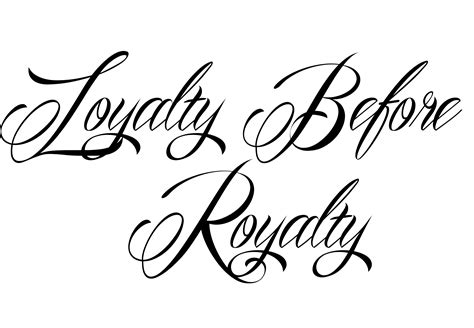 loyalty over royalty tattoo loyalty royalty quotes quotesgram
