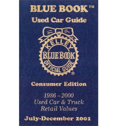 kelley blue book used car guide 1986 2000 used car truck retail values july december kelley