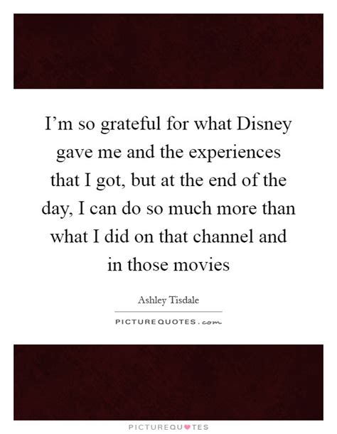 Im For The Day So by I M So Grateful For What Disney Gave Me And The