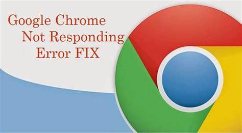 chrome not responding 10 methods to fix google chrome not responding error