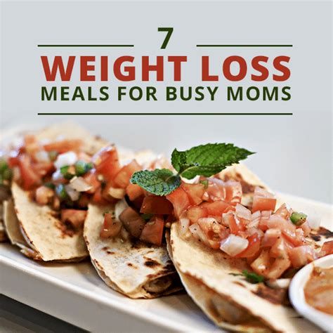 7 weight loss 7 weight loss meals for busy