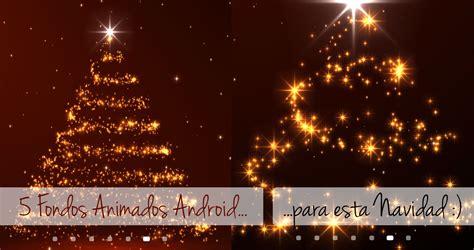 imagenes de navidad animados gratis 5 fondos animados para decorar tu android esta navidad