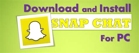 snapchat update apk snapchat for windows 10 7 8 1 xp 8 or mac pc laptop