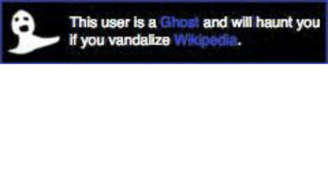 User Memes - this user is a ghost and will haunt you if you vandalize w