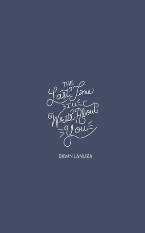 book review the last time i ll write about you by lanuza