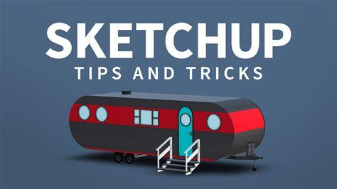 tips tricks sketchup tips tricks