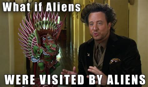 ancient aliens meme ancient aliens memes on ancient aliens