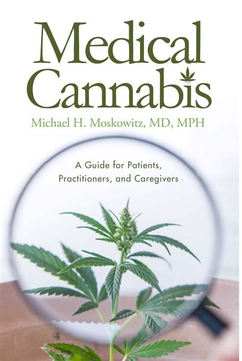 cannabis a guide for patients practitioners and caregivers books michael h moskowitz md releases revolutionary book about