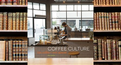 Coffee Culture By Robert Schneider evie p chapman 7 buzzworthy coffee books for your