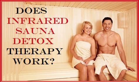 Does The Sauna Help Detox Coke by Does Far Infrared Sauna Detox Therapy Work