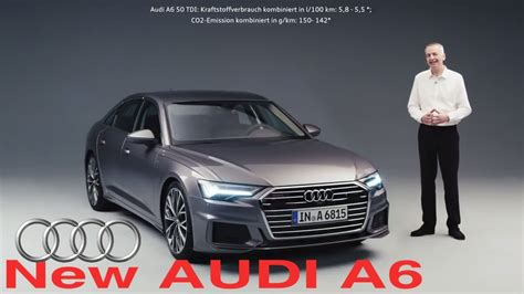 Der Neue Audi A6 by Der Neue Audi A6 C8 2018 2019 All New Audi A6 Ready To