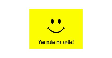 Make Me Smile by Smiley Postcard You Make Me Smile Zazzle