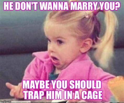 Marry Her Meme - cute imgflip