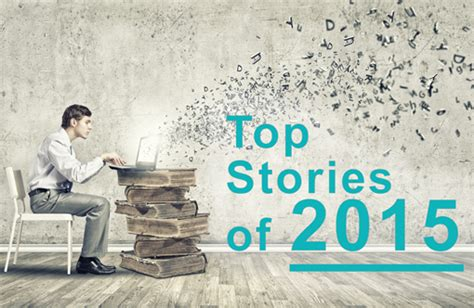 best stories the top stories of 2015