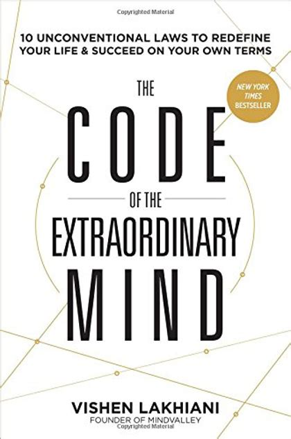 summary the code of extraordinary mind book by vishen lakhiani 10 unconventional laws to redefine your and succeed on your own terms the book paperback soft cover summary books the business books you need to read in 2017 flight