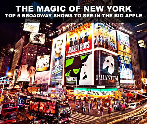 show nyc the magic of new york top 5 broadway shows to see in the big apple travoh