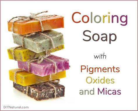 soap colorants soap colorants using pigments oxides and micas in