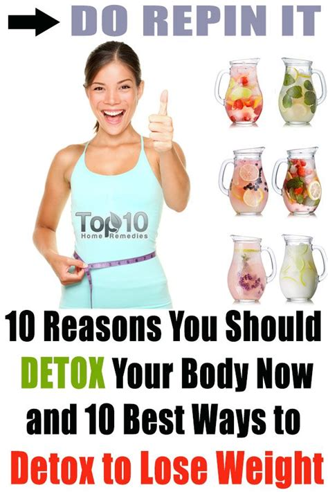 Detox Diet To Lose Weight by 10 Reasons You Need To Detox And 10 Best Ways To Detox To