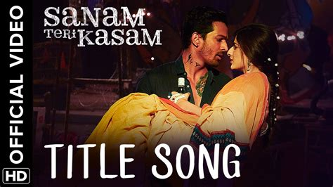 sanam teri kasam title song official video