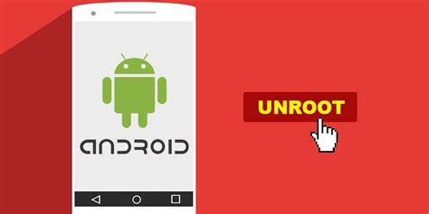 unroot android unrooting android come togliere il root da android