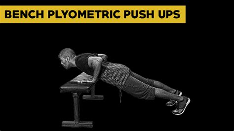 plyometric bench press chest and back workout 8 exercises 3 different ways