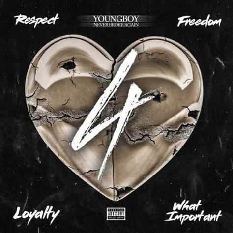 youngboy never broke again full album download youngboy never broke again 4respect 4freedom 4loyalty